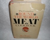 The Complete ROUND THE WORLD MEAT Cookbook by Myra Waldo, Unusual and Classic Meat Recipes for all Cuts - Vintage Hardback Book with Dustjacket