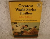 Greatest WORLD SERIES THRILLERS by Ray Robinson - Vintage Hardback Baseball Book