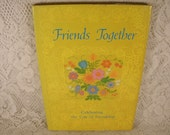 FRIENDS TOGETHER Beautiful Writings About the Gift of Friendship - Hallmark Crown Editions - Vintage Hardback Book with Dust Jacket