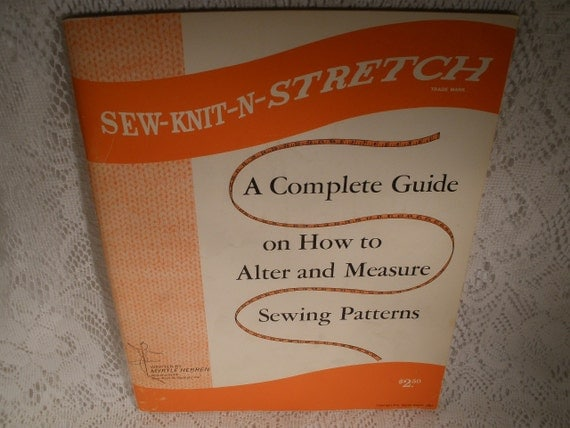 SEW KNIT N STRETCH, A Complete Guide On How To Alter and Measure Sewing Patterns - Vintage Softcover Book