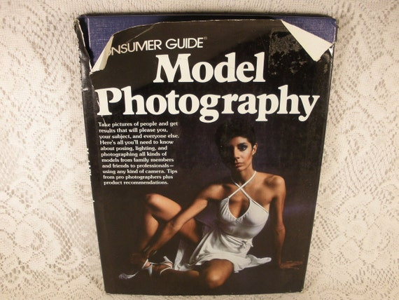 Consumer Guide Model Photography, Take Pictures of People and Get Results that will Please You - Vintage Hardback Book with Dust Jacket