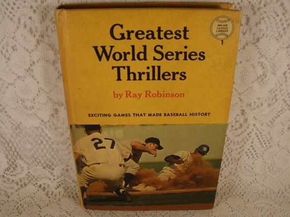 Greatest WORLD SERIES THRILLERS by Ray Robinson - Vintage Hardback Baseball Book