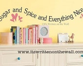 Sugar and Spice and Everything Nice  VINYL Lettering Wall Saying