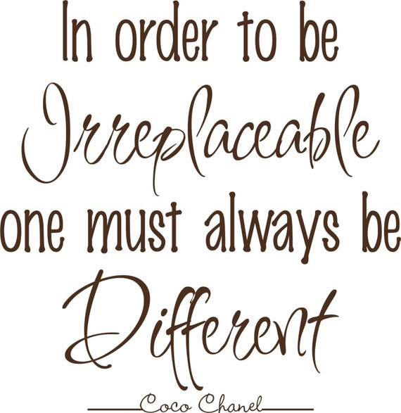 Coco Chanel Quote 18 x17 In Order to be Irreplaceable One Must Always Be Different Vinyl Lettering Wall Saying  61 VINYL COLORS