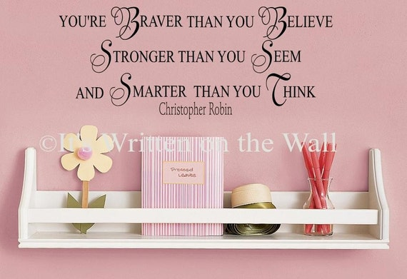 Winnie the Pooh You're Braver than you believe, stronger than you seem Vinyl Lettering Wall Quote-HAVE 61 VINYL COLORS