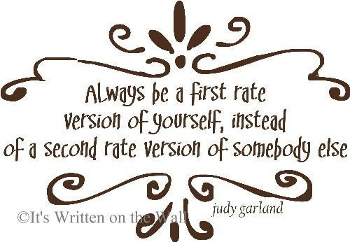 Judy Garland Quote Always Be A First Rate Version Of Yourself