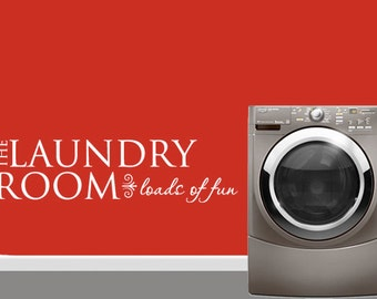 Laundry Room Wall Decal loads of fun DB136