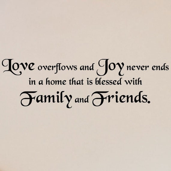 Love Overflows And Joy Never Ends In A Home That By