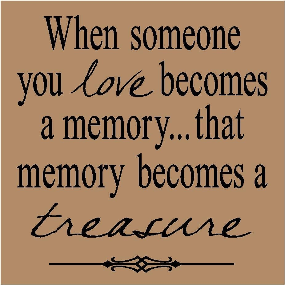 Quotes About Lost Love Memories : T70 When someone you love becomes a memory that memory