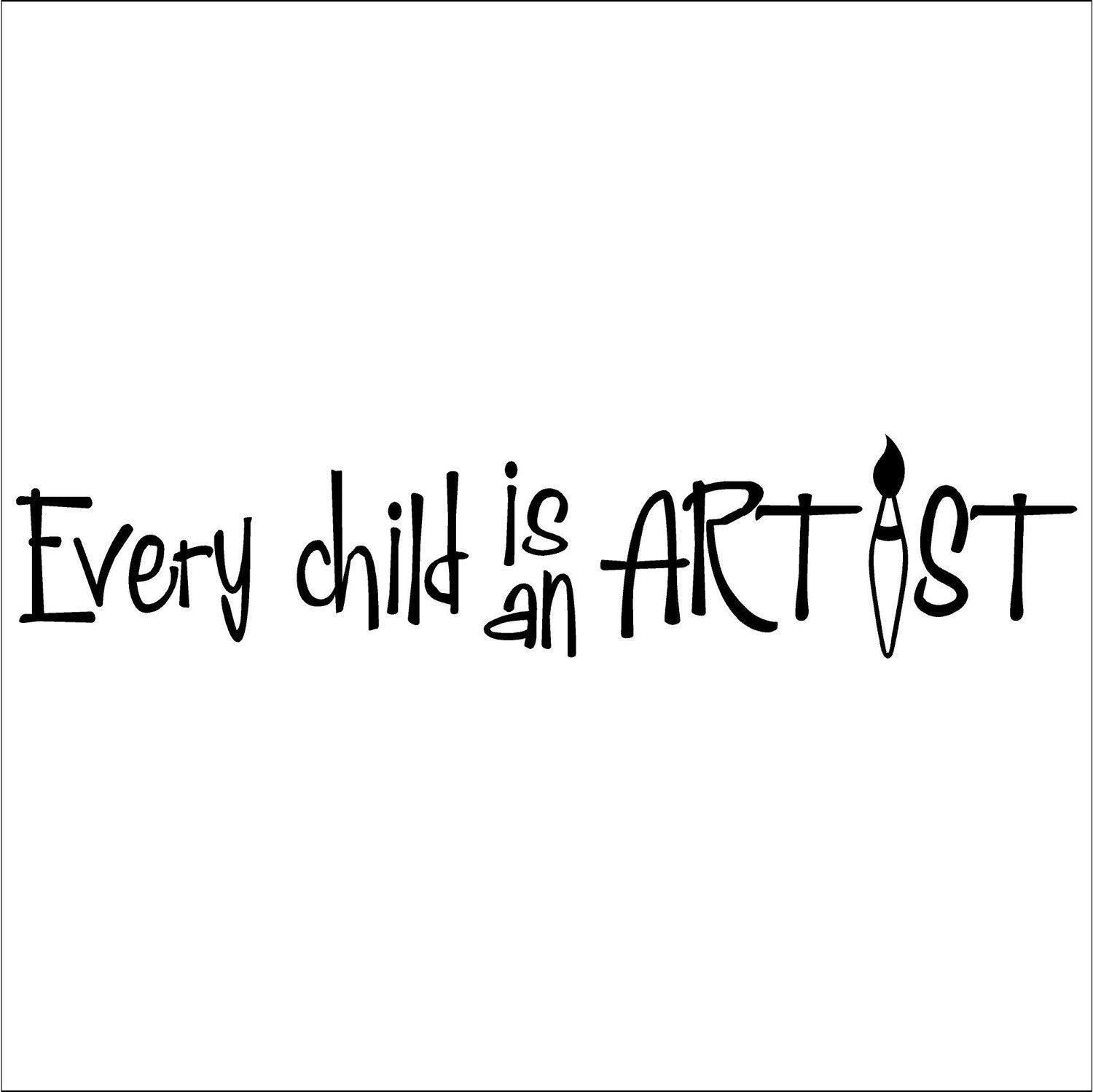 Every Child Is An Artist Vinyl Lettering Art Decal Wall