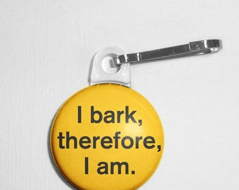 I Bark Therefore I am Pet Tag