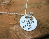 Ride Away With Me - Metal Hand Stamped Necklace