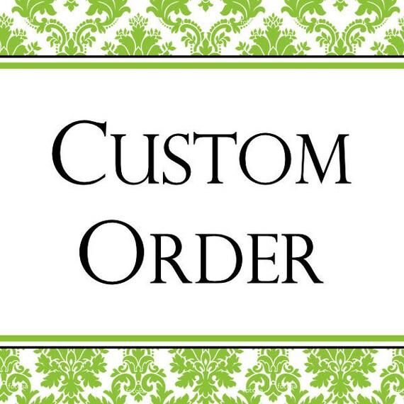 Custom Order for Jessica Bischoff
