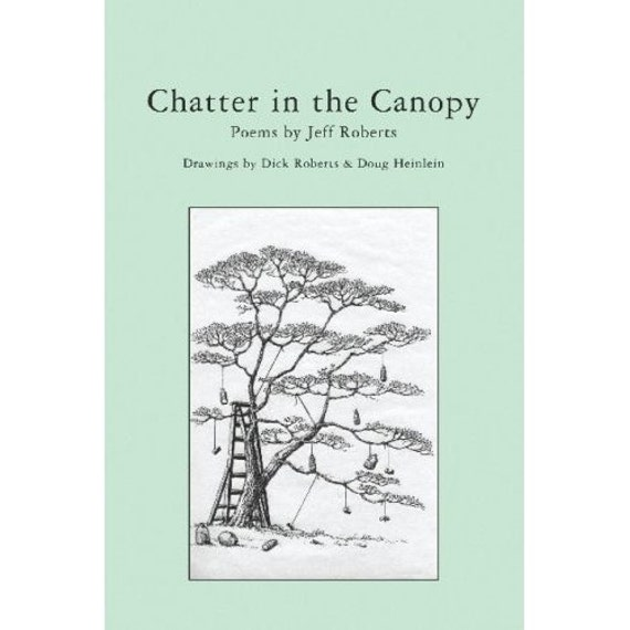 Chatter in the Canopy - Poems by Jeff Roberts