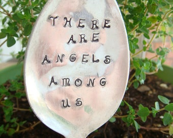 Hand Stamped Recycled Vintage Silver Plated Spoon Garden Marker - There Are Angels Among Us