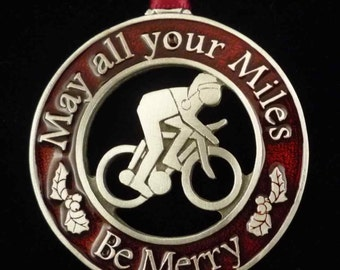 Bike Ornament Bicyclist Ornament Ride On Ornament Ornament Cyclist Gift Christmas Ornament May all your Miles be Merry Christmas Decoration