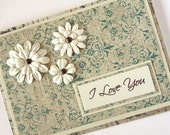 1 Handmade Card,  I Love You Card, Shabby Chic Card, Spring Card, Anniversary Card