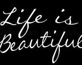 Life is Beautiful. 8x12 Fine Art Print