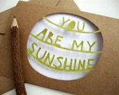 You Are My Sunshine Card  - Paper Cut Painted Yellow