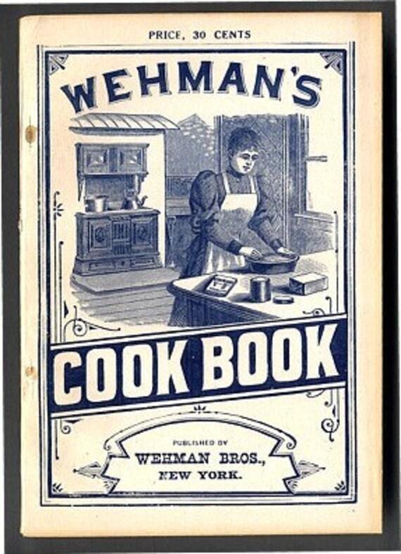Old Original 1890 WEHMAN'S COOKBOOK Cook Book Victorian