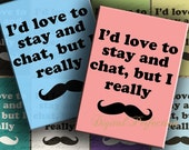 INSTANT DoWNLoAD I'd Love to Stay and Chat, But I Really Moustache - ATC ACEO 2.5 X 3.5 inch - DigitalPerfection digital collage sheet 792
