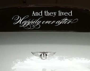 And they lived Happily ever after- Wedding - Removable car or decor decal