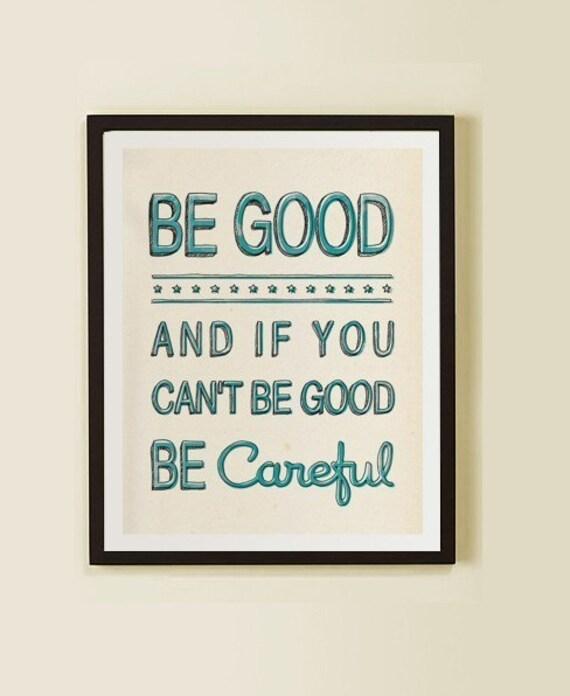 Be Good Print