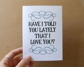 valentine card anniversary card have i told you lately that i love you quote card stocking stuffer under 5 letterhappy etsy - letterhappy