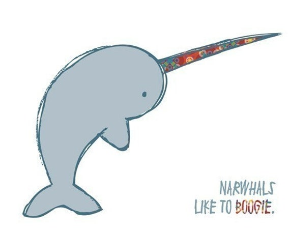narwhals like to boogie . 8x10 art print