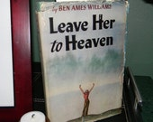 Vintage Hardbound Book, Leave Her to Heaven by Ben Ames Williams Copyright 1944