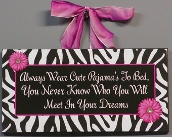 Always Wear Cute Pajama's To Bed Zebra Wood Wall Plaque