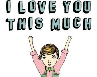 Greeting Card - I love you this much (boy version)