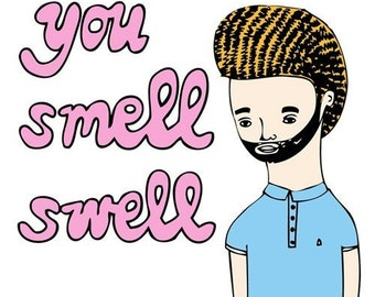 Greeting Card - You Smell Swell