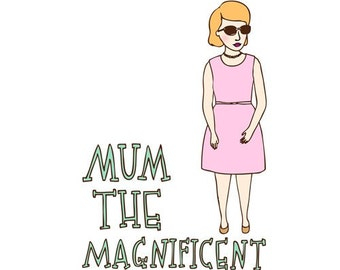 Mother's Day Card - Mum The Magnificent