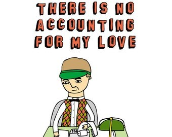 Romantic Greeting Card - There is no accounting for my love