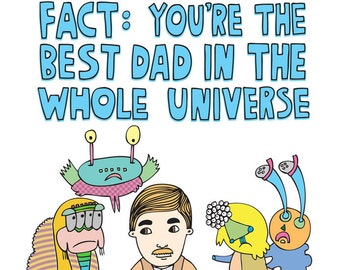 Father's Day Card - Fact You're The Best Dad In The Whole Universe