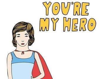 Mother's Day Card - You're My Hero