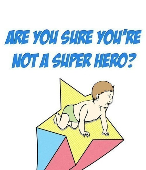 New Baby Card - Are you sure you're not a superhero, because you just made a person