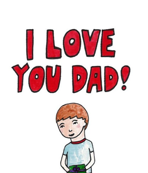 Father's Day Card - I Love You Dad BOY VERSION