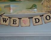 We Do Banner-Wedding Banner-Wedding Photo Prop-Engagement Photos-Engagement Party-Wedding Shower Banner-Cake Table Banner-Bridal Shower Sign