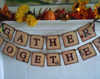 Thanksgiving Banner- Gather Together-Autumn Decor-Thanksgiving Garland-Rustic Thanksgiving-Gather Together Sign-Thanksgiving Day Decor-
