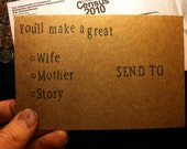 You'll make a great wife.  You'll make a great mother.  You'll make a great story.  A postcard.