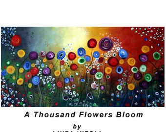 Original Abstract Modern Painting A THOUSAND FLOWERS Bloom