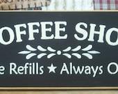 Coffee Shop Free Refills Always Open primitive wood sign