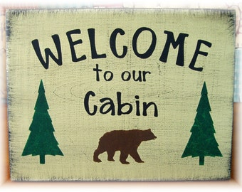 Welcome to our Cabin primitive wood sign