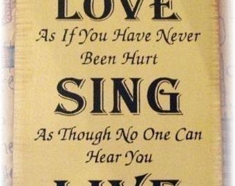 Dance...Love... Sing... Live... primitive wood sign