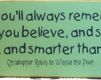 Christopher Robin to Winnie the Pooh quote primitive wood sign