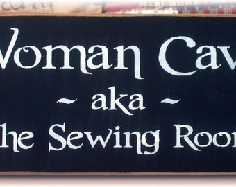 Woman Cave aka The Sewing Room Primitive wood sign