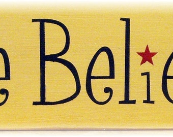 We Believe primitive wood sign
