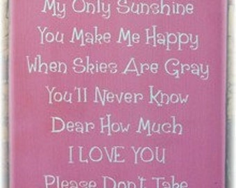 You are my sunshine... primitive wood sign
